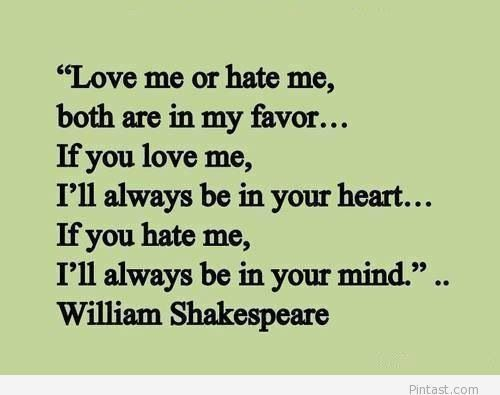 Love Me Hate Me Poems: William Shakespeare Quotes: Love Me Or Hate Me