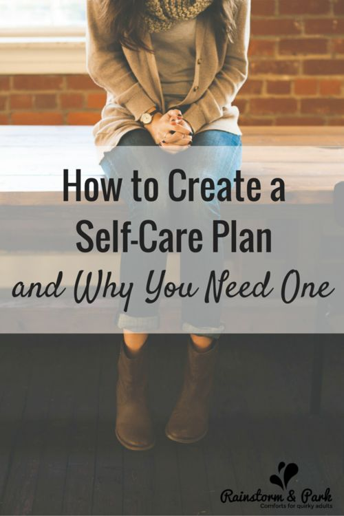 self care plan This is a self-care plan activity that you can do on your own or with someone you trust it can be a parent, friend, social worker, teacher and etc.