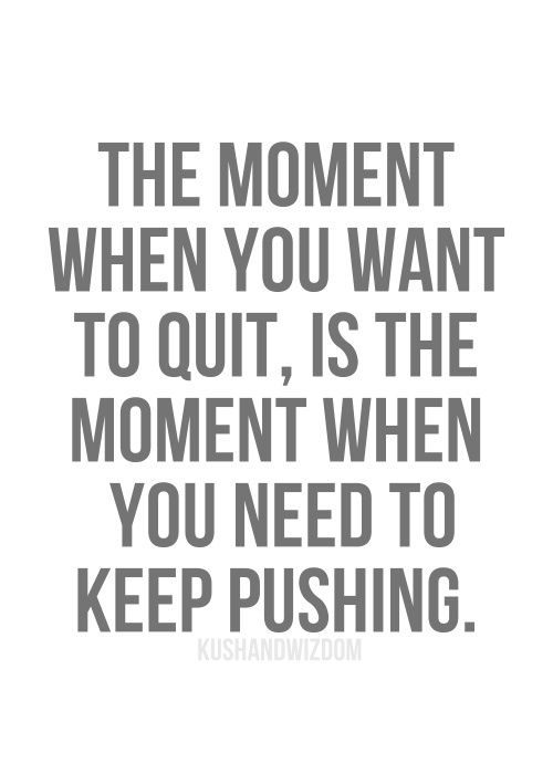 Keep Pushing | think and speak peace - QuotesStory.com ...