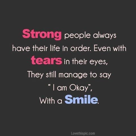Life Strong People Always Have Their Life In Order Even With