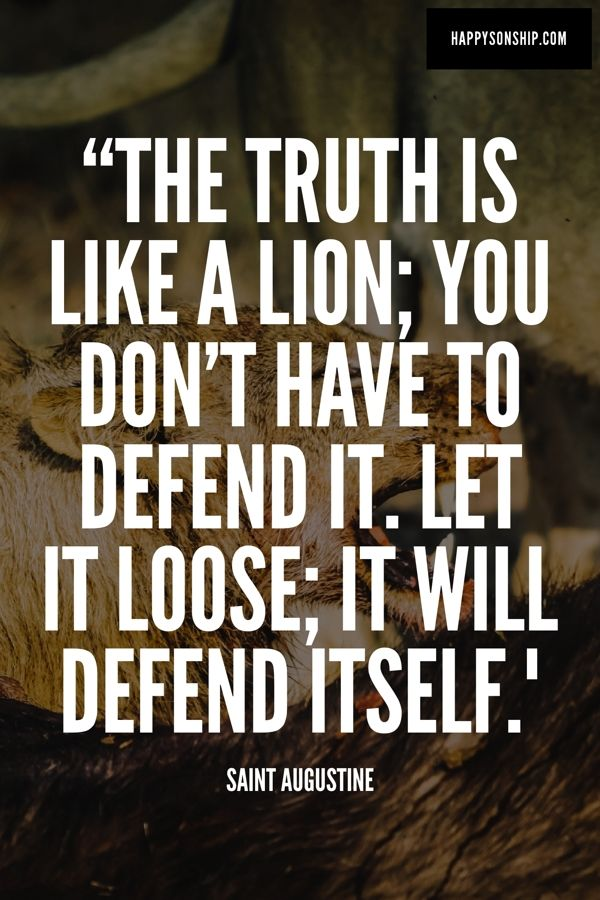 Life The Truth Is Like A Lion You Don T Have To Defend It Let