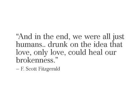 F Scott Fitzgerald Quotes About Love : Love : F. Scott Fitzgerald quote about love fixing everything. #love # ...
