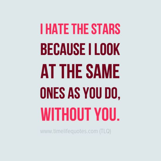 Love I Hate The Stars Long Distance Quotes For Her