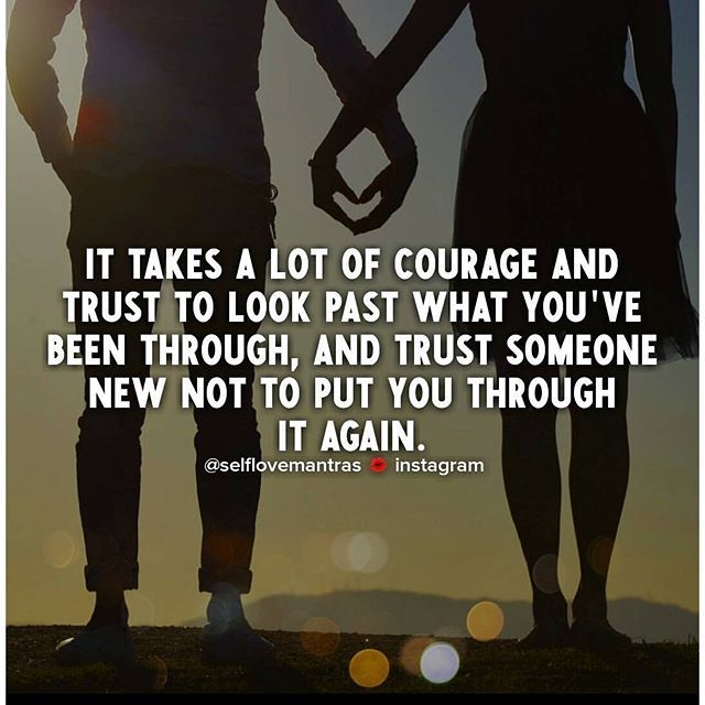 Love : It Takes Alot Of Courage And Trust To Look Past What