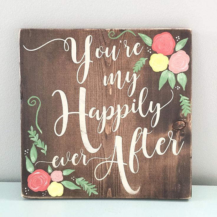 you are my happily ever after sign
