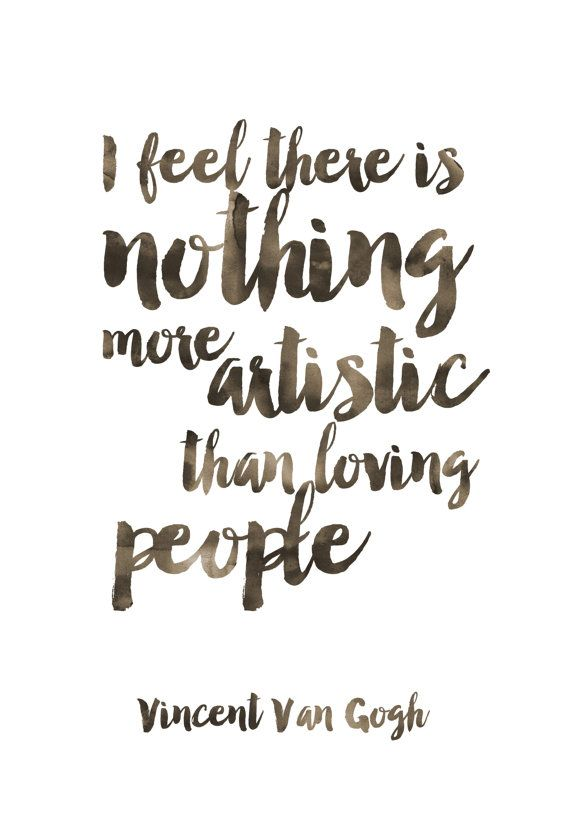 love quote i feel there is nothing more artistic than loving people print van gogh quote. Black Bedroom Furniture Sets. Home Design Ideas