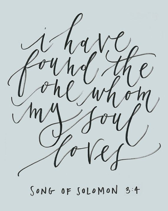 Love Quote I Have Found The One Whom My Soul Loves Song Of