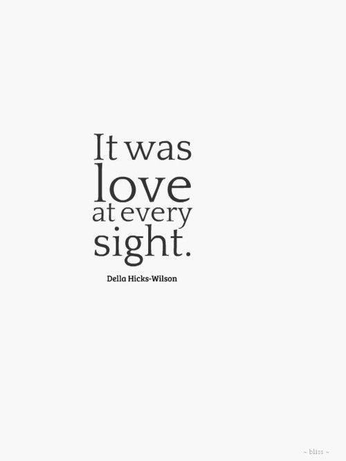 "Quotes About Love At First Site Magnificent Love Quote  ""it Was Love At Every Sight"".love Quote Love At"