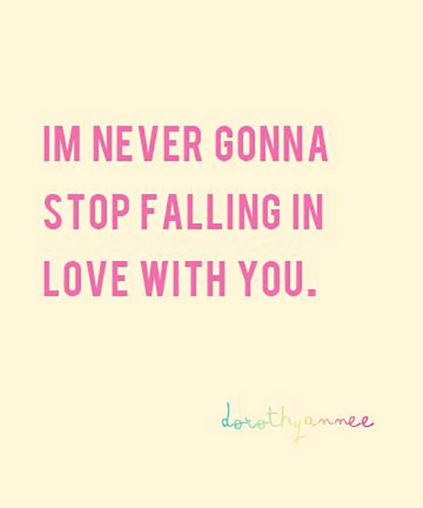 love quote love quote idea i m never gonna stop falling in love