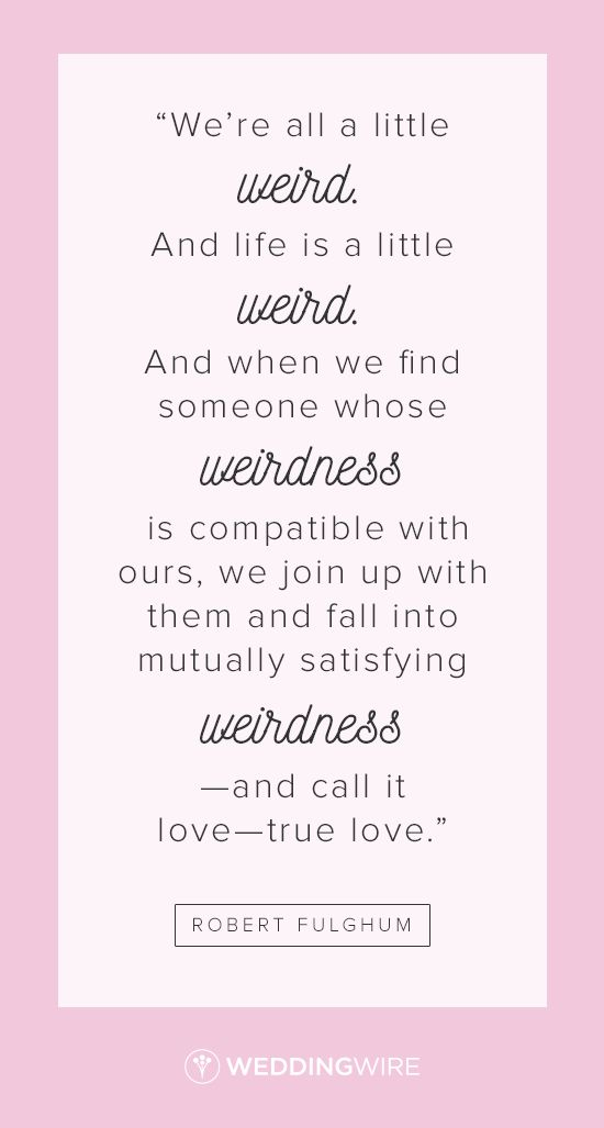Love Quote Love Quote Idea Were All A Little Weird And Life