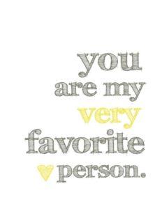 Love Quote Idea You Are My Very Favorite Person
