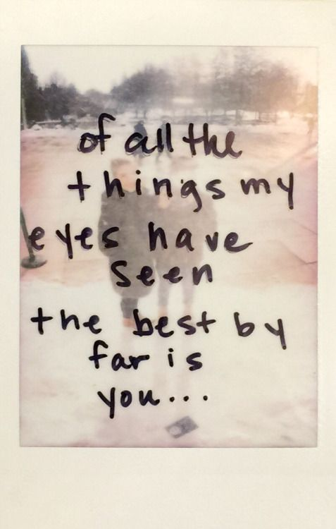 Love Quote Love Quote Of All The Things My Eyes Have Seen The Best By Far Is Youampqu