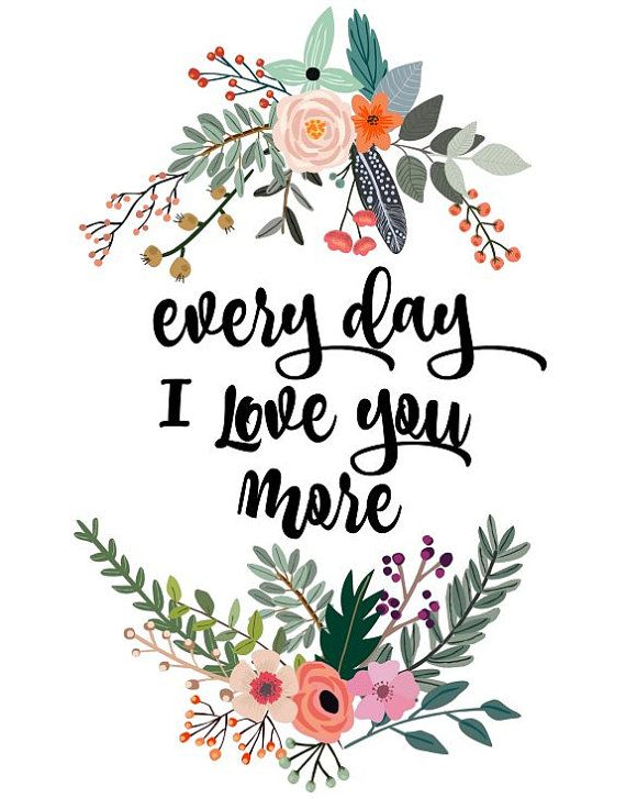 Love quote : Printable Art, Inspirational Print, Every Day I Love ...