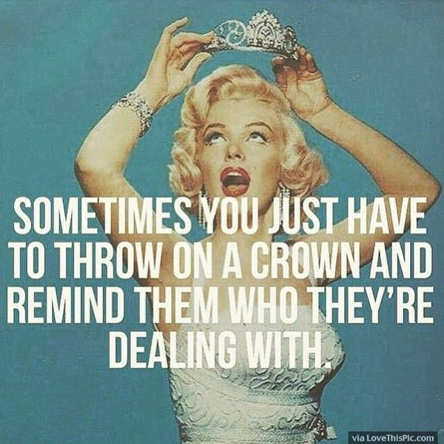 Marilyn Monroe Sometimes You Just Have To Throw On Your Crown And