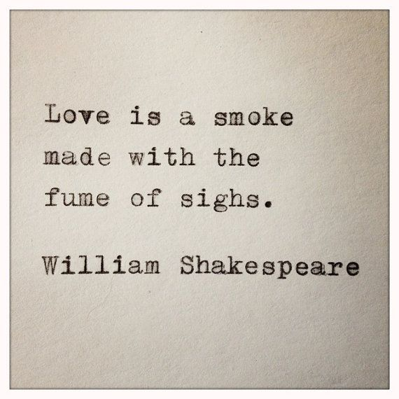 "Shakespeare Quotes About Love Prepossessing William Shakespeare Quotes ""love Is Smoke Made With The Fume Of"