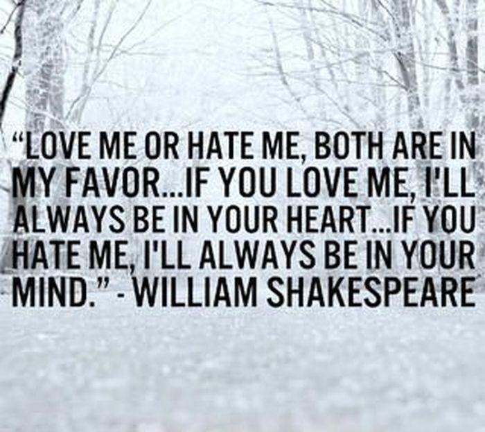 William Shakespeare Quotes Love Me Or Hate Me William