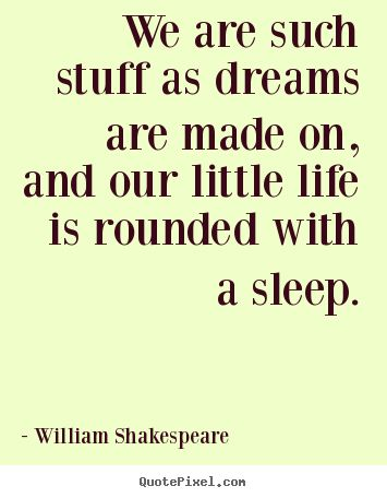 As The Quote Says U2013 Description. William Shakespeare