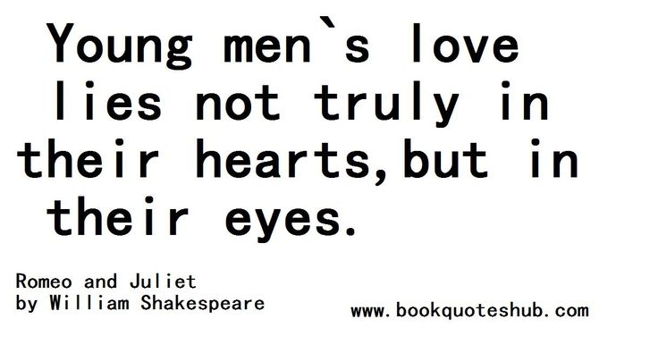 Shakespeare Quotes About Love Glamorous William Shakespeare Quotes Romeo And Juliet  Young Men's Love