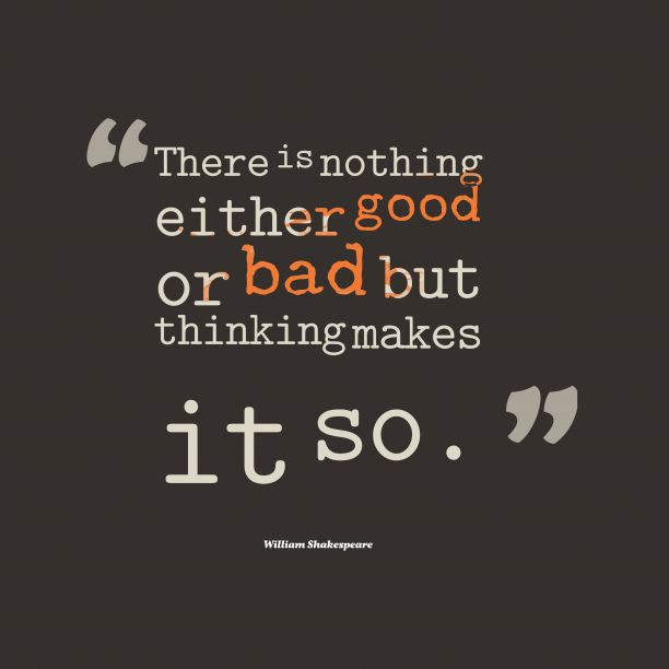 William Shakespeare Quotes There Is Nothing Either Good Or Bad
