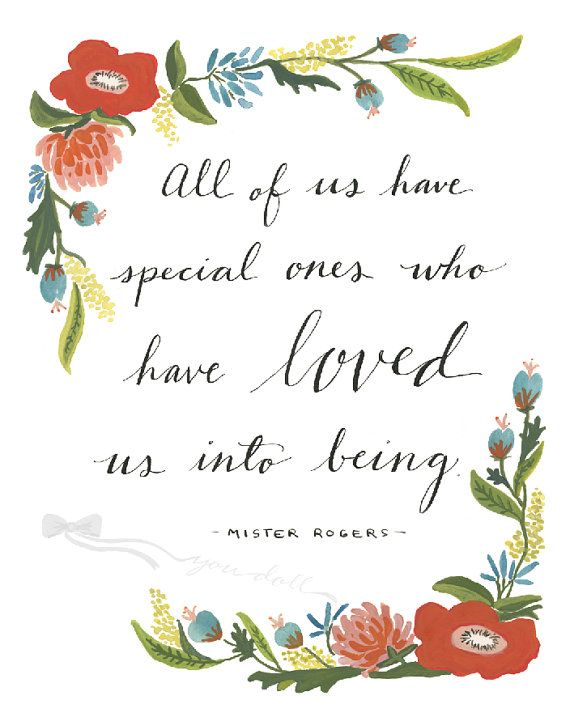 Love Quote Mr Rogers Quote With Floral Detail Print Quotesstory Com Leading Quotes Magazine Find Best Quotes Collection With Inspirational Motivational And Wise Quotations On What Is Best And Being