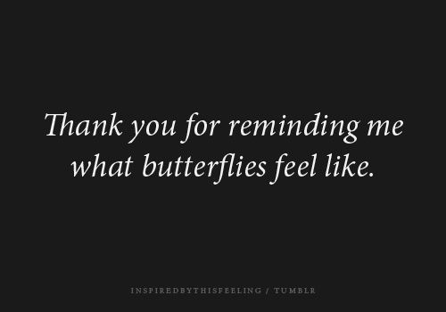 Best Quotes About Strength You Do Give Me Butterfliesand Make My