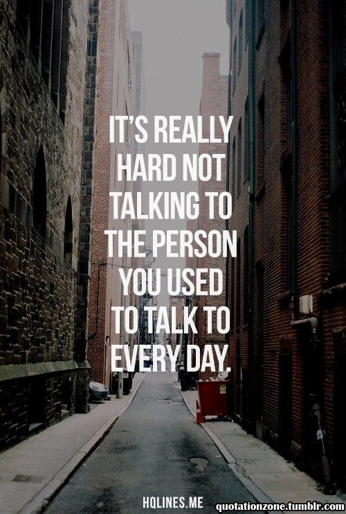 Soulmate Quotes It S Really Hard Not Talking To The Person You