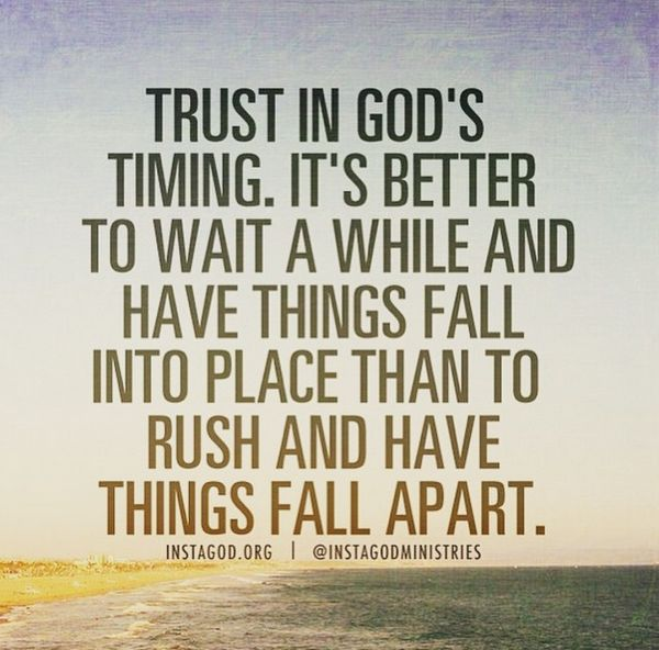 Soulmate Quotes Trust In God S Timing It S Better To Wait A While And Have Things Quotesstory Com Leading Quotes Magazine Find Best Quotes Collection With Inspirational Motivational And Wise Quotations