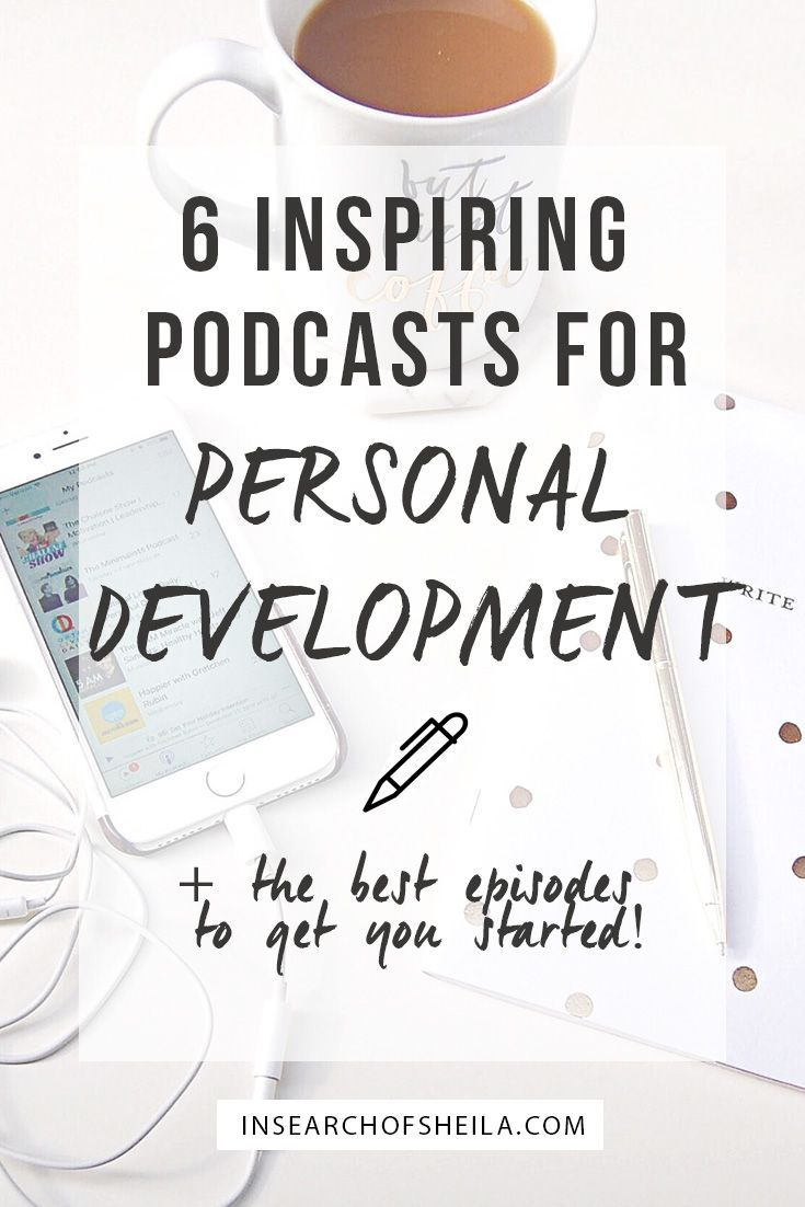 6 Inspiring Podcasts For Personal Development In Search Of Sheila