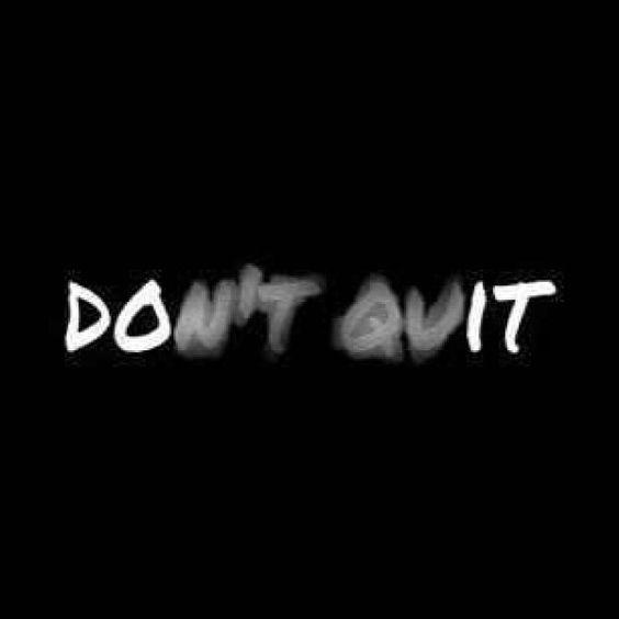 don t quit just do it do it dont quit motivation