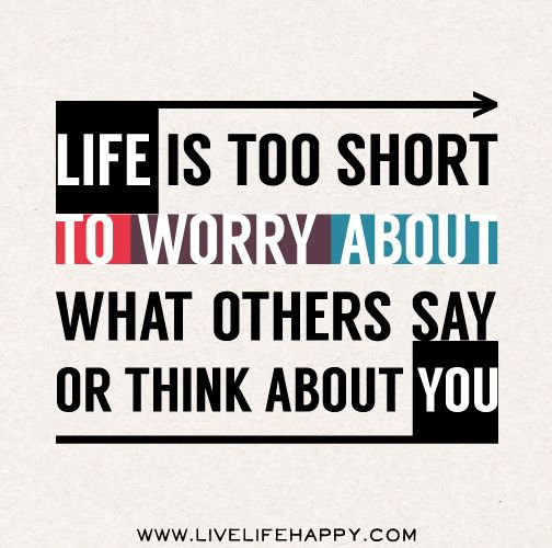 Jealousy Quotes Life Is Too Short To Worry About What Others Say