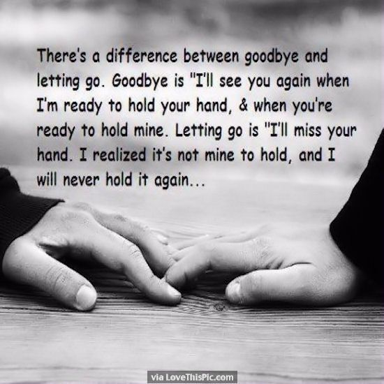 Love theres a difference between goodbye and letting go love love as the quote says description voltagebd Choice Image