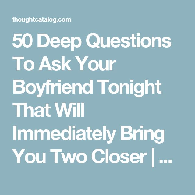 deep questions to ask your bf