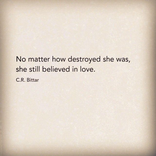 Soulmate Quotes She Still Believed In Love Or Real And Honest Men