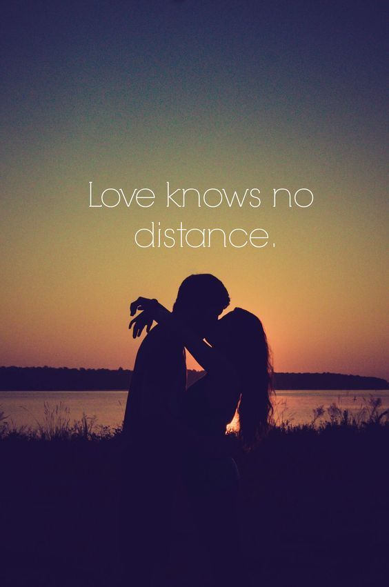 Love Knows No Distance Especially A Love Like Ours I Am Thankful