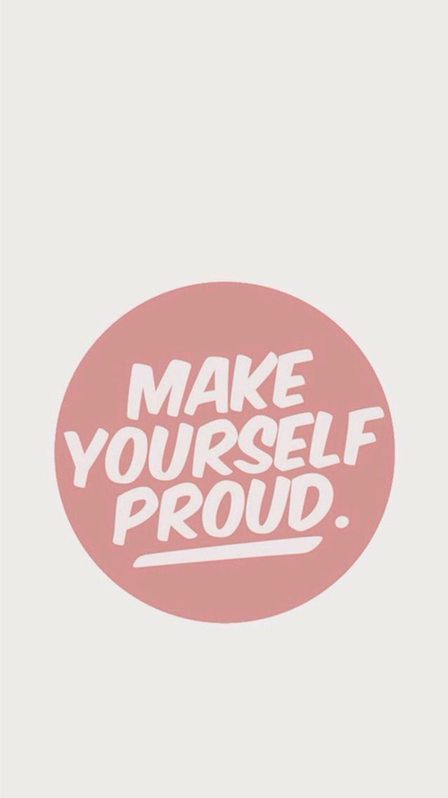 Make Yourself Proud Quotesstorycom Leading Quotes Magazine