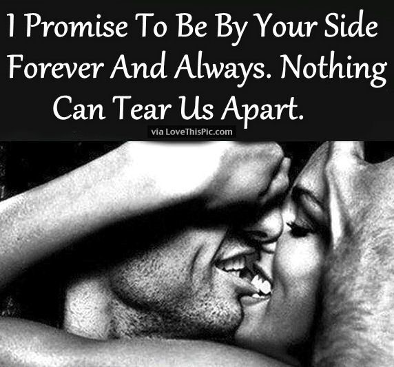Love I Promise To Be By Your Side Forever And Always Quotesstory