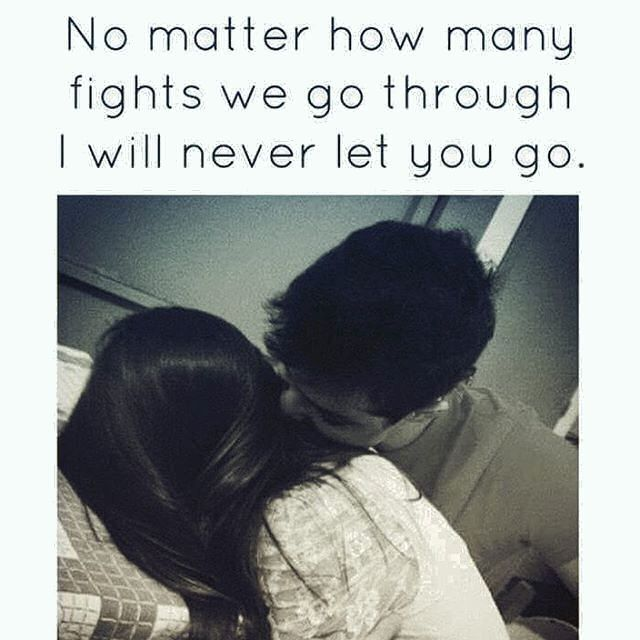 Love No Matter How Many Fights We Have I Will Never Let You Go