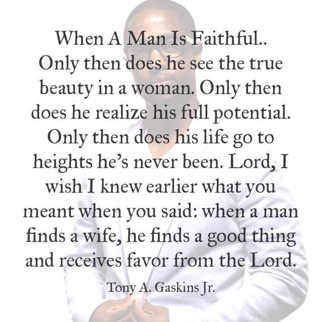 Soulmate Quotes When A Man Is Faithful Tony A Gaskins Jr I