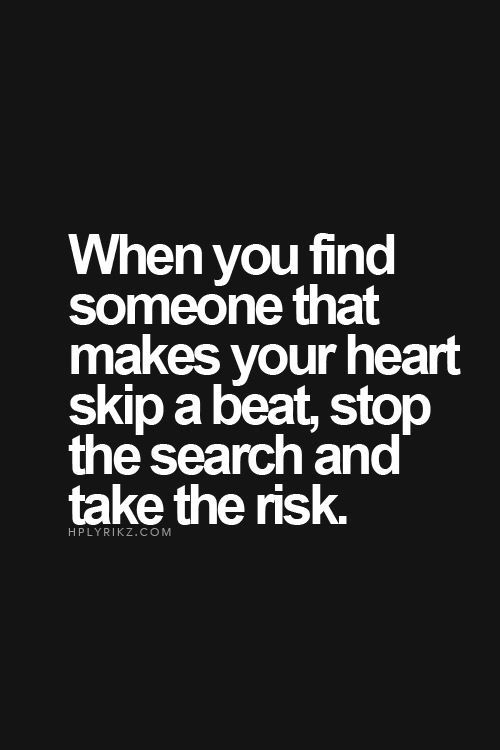 Soulmate Quotes When You Find Someone That Makes Your Heart Skip A