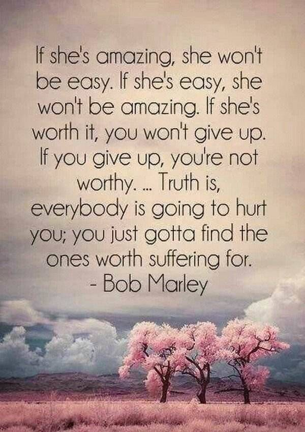 Love Bob Marley Love Quote Find The One Worth Suffering For