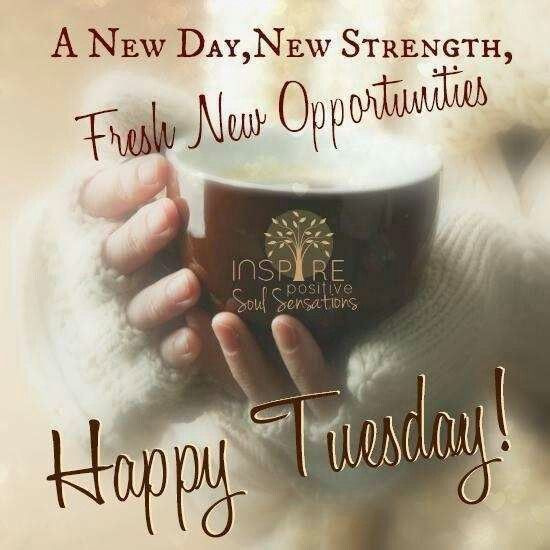 Tuesday Quotes A Fresh New Happy Tuesday Good Morning Tuesday