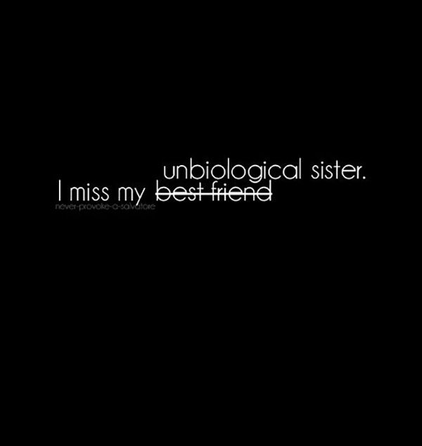 friendship quotes i miss my unbiological sister missing best
