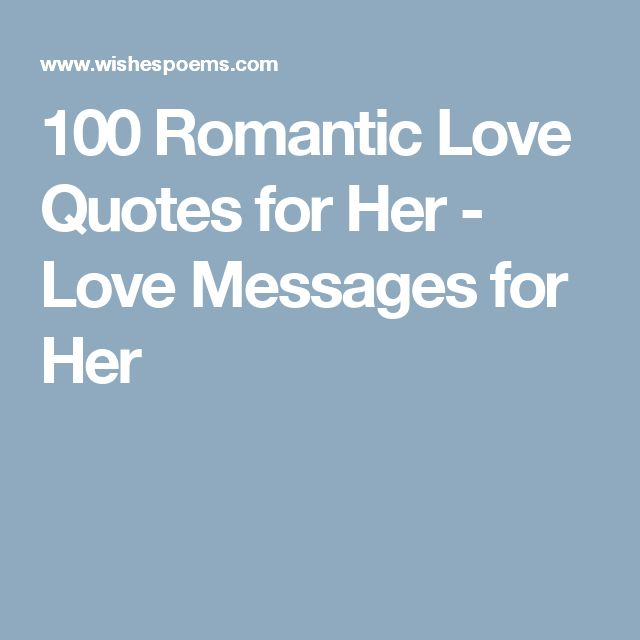 Love : 100 Romantic Love Quotes for Her - Love Messages for