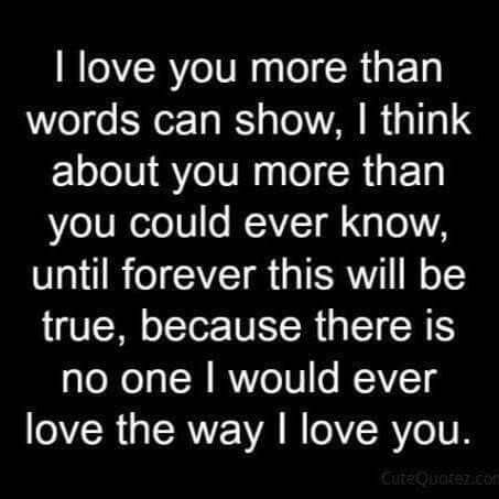 Love I Love You More Than Words Can Show I Think About You More