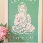 Best Motivational Quotes Nice Let That Shit Go Buddha Green By Www Homedecor Exp