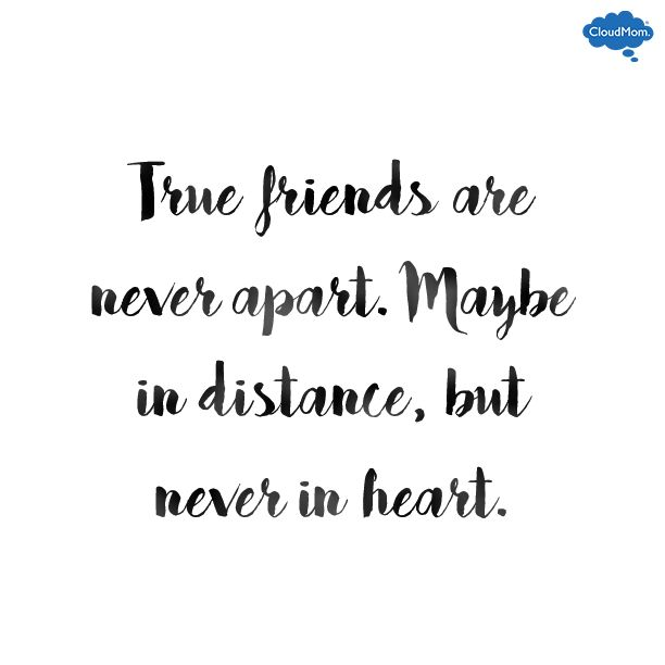 Friendship Quotes True Friends Are Never Apart Maybe In Distance