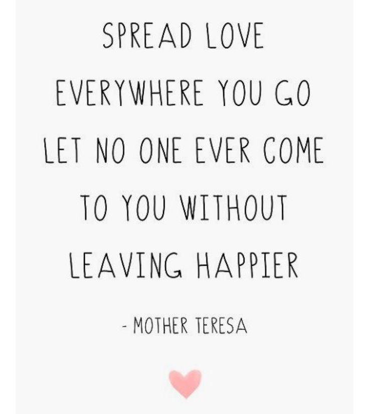 motivational quotes spread love everywhere you go mother teresa