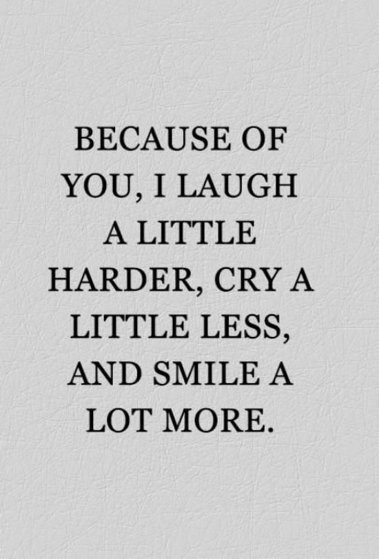 Friendship Quotes Because Of You I Laugh A Little Harder Cry A