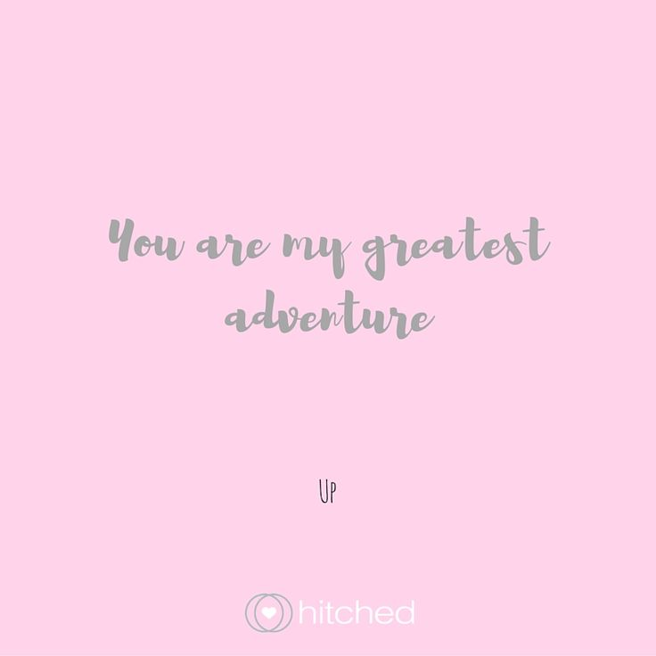 "Disney Love Quotes Stunning Quotes About Wedding ""You Are My Greatest Adventure"" Read Even"