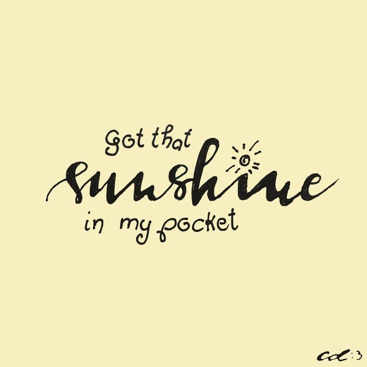 Summer Quotes : ~I got that sunshine in my pocket Got that ...